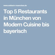 Top 5 Restaurants in München von Modern Cuisine bis bayerisch
