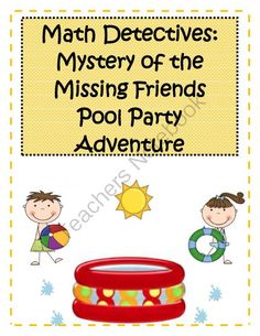 Math Detectives: Mystery of the Missing Friends Pool Party Adventure! from Engaging Lessons on TeachersNotebook.com -  (15 pages)