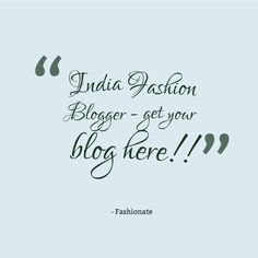 List of India Fashion Blogger. India fashion blogger. Get listed your blog on this board. To do that 1. follow first 2. I will add your blog on this board.