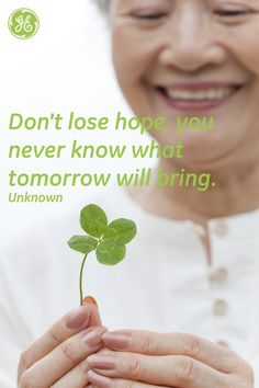 Don't lose hope #Quotes #GEHealthcare