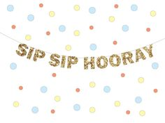 SIP SIP HOORAY Glitter Banner - Holiday Decoration, Photo Prop, Pop Clink Fizz, Bubbly Bar, Chin Chin, Salud by PartySparkles on Etsy