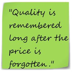 Here are some wise words from Aldo Gucci, a man who knows all about quality.