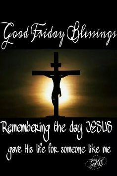 Good Friday Blessings Remembering Jesus easter good morning good friday good friday quotes good friday images good friday quotes and sayings good friday pictures happy good friday good morning good friday Good Friday Images, Happy Good Friday, Happy Week End, Friday Pictures, Happy Thursday, Good Friday Quotes Jesus, Happy Friday Quotes, Good Friday Quotes Religious, Friday Sayings