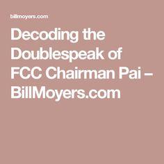 Decoding the Doublespeak of FCC Chairman Pai – BillMoyers.com