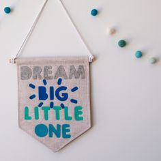 Dream big little one banner by Wholehearted $39