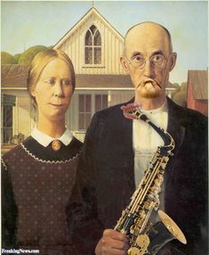American Gothic Playing a Saxophone Pictures - Freaking News 🐾🐾More Pins Like This At FOSTERGINGER @ Pinterest 🐾🐾🐾