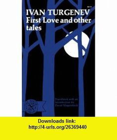 First Love and Other Tales (9780393004441) Ivan Turgenev, David Magarshack , ISBN-10: 0393004449  , ISBN-13: 978-0393004441 ,  , tutorials , pdf , ebook , torrent , downloads , rapidshare , filesonic , hotfile , megaupload , fileserve