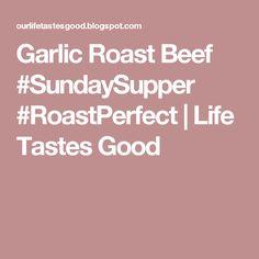 Garlic Roast Beef #SundaySupper #RoastPerfect | Life Tastes Good Roast Beef Recipes, Rib Recipes, Beef Dishes, Food Dishes, Chicken Steak, Prime Rib Roast, Hot Dog Recipes, Sunday Suppers, Vintage Recipes
