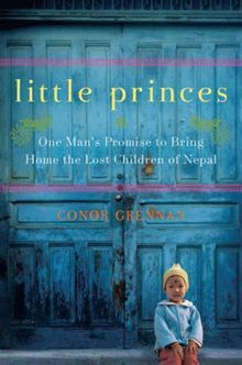 In search of adventure, twenty-nine-year-old Conor Grennan traded his day job for a year-long trip around the globe... Little Princes - One Man's Promise to Bring Home the Lost Children of Nepal by Conor Grennan. #kobo #ebooks