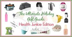 THE ULTIMATE HOLIDAY GIFT GUIDE: HEALTH JUNKIE EDITION {50+ IDEAS}