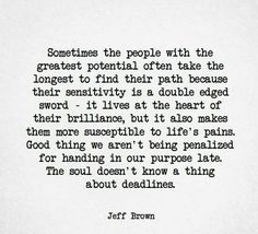 The soul doesn't know a thing about deadlines.
