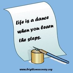 Life is like a dance when you learn the steps