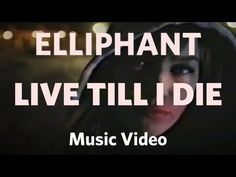 """Elliphant - """"Live Till I Die"""" (Official Music Video) - YouTube"""