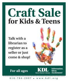 Craft Sale  Arts and crafts for sale by local kids and teens. Stop in the library to register as a seller or just come to shop. You're sure to dig up a cool bargain. For all ages. Arts and Crafts.