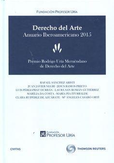 Derecho del arte : anuario iberoamericano 2016 / Fundación Profesor Uría ; [Juan Javier Negri ... et al.]. - 2017