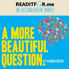 Today's Book Brief: A More Beautiful Question. Want the version? Get a free www.me account. Personal Development Books, Thing 1 Thing 2, Accounting, Leadership, This Book, Writing, This Or That Questions, Free, Beautiful