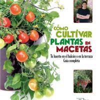 Cómo cultivar plantas en macetas