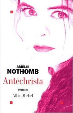 Antéchrista de Amélie Nothomb http://www.amazon.fr/dp/222613882X/ref=cm_sw_r_pi_dp_JkN0ub0KM5A2G