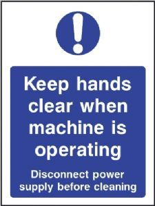 Keep Hands Clear When Machine is Operating safety sign