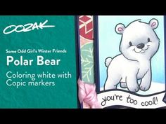Coloring White with Copic Markers - Polar bear tutorial! Winter Friends/Some Odd Girl from i can't stop embellishing sandyallnock.com