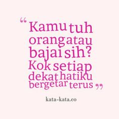 Kata Gombal Lucu Romantis Jokes Quotes, Funny Quotes, Funny Memes, Best Inspirational Quotes, Best Quotes, Positive Thoughts, Positive Quotes, Quotes Indonesia, Daily Quotes