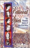 Describes the lives and wartime exploits of six women who were spies during the Civil War. Includes Sarah Emma Edmonds, Belle Boyd, Pauline Cushman, Rose O'Neal Greenhow, Elizabeth Van Lew, and Belle Edmondson.