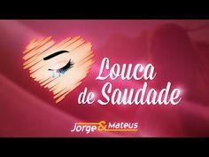 Jorge & Mateus - Louca de Saudade - (Como Sempre Feito Nunca) [Vídeo Oficial] - YouTube