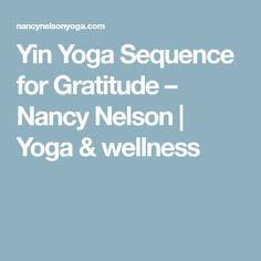 Yin Yoga Sequence for Gratitude – Nancy Nelson | Yoga & wellness