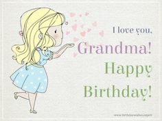 I love you, Grandma. With image of cute girl sending kisses shaped as hearts – Birthday Wishes Expert