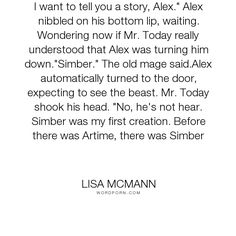 "Lisa McMann - ""I want to tell you a story, Alex."" Alex nibbled on his bottom lip, waiting. Wondering..."". inspirational, hope, magic, creation, wonder, today, lisa-mcmann, island-of-silence, the-unwanteds"