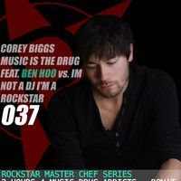 Corey Biggs Vs Ben Hoo (Kindisch)  -Music is the Drug 037  - Im Not a DJ I'm A Rockstar by Corey_Biggs on SoundCloud