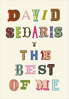 The Best of Me: Sedaris, David: 9780316628242: AmazonSmile: Books Good Books, My Books, David Sedaris, Man Alive, Man Humor, Book Recommendations, First Love, How To Memorize Things, Give It To Me
