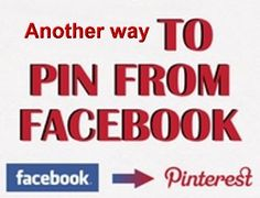 """In Facebook:  Right click on the picture. Click on """"Copy image URL"""".       In Pinterest:  Click on """"Add"""" in upper  right corner.  Click on """"Add Pin"""". Paste URL into box. Click on """"Find Images"""".  Choose your Board, type your description, click """"Pin It""""."""
