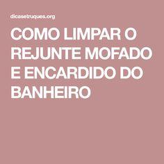 COMO LIMPAR O REJUNTE MOFADO E ENCARDIDO DO BANHEIRO