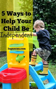 5 Ways to Help Your Child Be Independent
