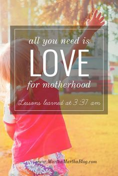 Love is all you need to be a good mom.  Is it really that simple?  I was surprised at what I discovered at 3:37am.