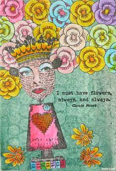 I must have flowers, always, and always. (Claude Monet) I used Paperartsy stamps (EAB01, HP1604, ECL09, JOFY54) to make this card.