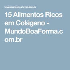 15 Alimentos Ricos em Colágeno - MundoBoaForma.com.br