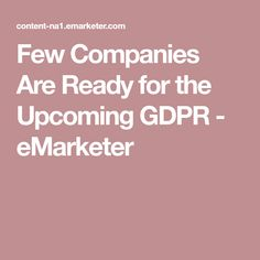 Impending regulation is set to radically change data compliance, but few companies are ready for it. Email Marketing, Cyber, Tips, Counseling