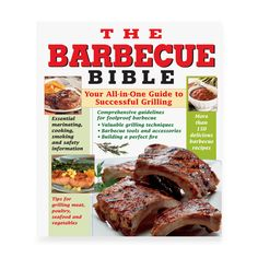Repin this #Barbecue Bible, which offers more than 150 tested and delicious recipes for meat, poultry, seafood, vegetables and marinades. #bbq