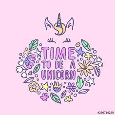 Time to be a Unicorn. Beautiful hand written quote in pastel colors and floral elements around in doodle style. Unicorn face line art. Perfect greeting card and t-shirt print. - Buy this stock vector and explore similar vectors at Adobe Stock Handwritten Quotes, Calligraphy Quotes, Caligraphy, Pastel Art, Pastel Colors, Face Lines, Unicorn Face, Cute Doodles, Writing Quotes