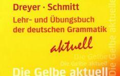 Die Gelbe Aktuell : Lehr- Und Übungsbuch Der Deutschen Grammatik PDF