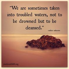 Troubled waters cleanse us. It definitely gets my attention. Great Quotes, Me Quotes, Inspirational Quotes, Qoutes, Truth Quotes, Famous Quotes, Marianne Williamson, Think, Meaning Of Life
