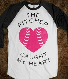 The Pitcher Caught My Heart (Baseball Tee)
