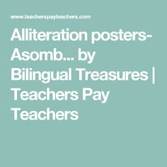 Alliteration posters- Asomb... by Bilingual Treasures | Teachers Pay Teachers