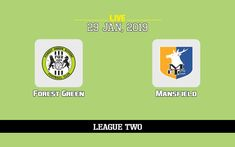 Forest Green vs Mansfield: TV channel, predicted lineup, match details and how to watch live online (29/1/19) -  What channel is Forest Green v Mansfield on? Is the game on tv today, predicted lineup, how to live stream the match online 29/1/19? > Not televised live in the UK! Match En Direct, Live Matches, Direction, Lineup, About Uk, Channel, Game, Watch, Tv
