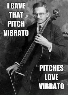 I gave that pitch vibrato...pitches love vibrato #funny #classic #music #meme