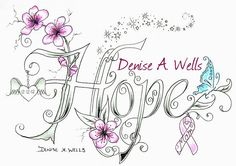 """A custom tattoo design of the word """"Hope"""" made with cherry blossom flowers, Breast cancer Awareness Ribbon, butterfly and winged angel heart.  I have been designing lettering for over 20 years now. If you are interested in having me make you a custom Une parapharmacie en ligne qui saura prendre soin de vous - http://parapharmacie-en-ligne.blogspot.co.at/2013/10/une-vie-saine-grace-la-parapharmacie-en.html"""