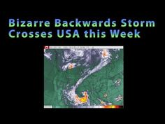 BIZARRE backwards storm brings possible Floods & Tornadoes to USA this week.