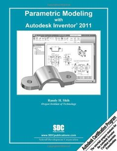 Parametric Modeling with Autodesk Inventor 2011 by Randy Shih. $38.38. Publication: May 21, 2010. Publisher: Schroff Development Corporation (May 21, 2010). Save 45% Off!